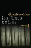 Gioacchino Criaco - Les âmes noires.