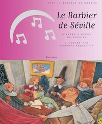 Gioacchino Rossini et Roberta Angeletti - Le Barbier de Séville. 1 CD audio