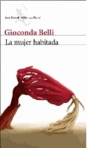 Gioconda Belli - La mujer habitada.