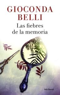 Gioconda Belli - Las fiebres de la memoria.