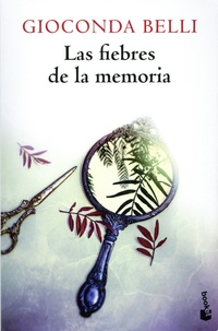 Ebook télécharger télécharger deutsch ohne anmeldung Las fiebres de la memoria FB2 par Gioconda Belli 9788432235634 in French