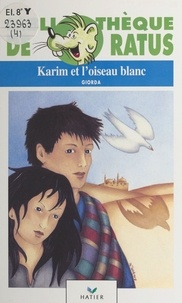 Giorda et Sophie Heilporn - Karim et l'oiseau blanc.
