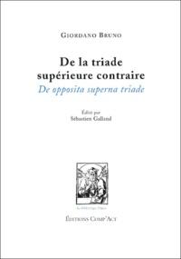 Giordano Bruno - De la triade supérieure contraire - De opposita superna triade (Bilingue).