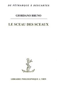 Giordano Bruno - Le sceau des sceaux.
