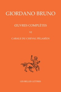 Giordano Bruno - Oeuvres complètes - Tome 6, Cabale du cheval pégaséen.