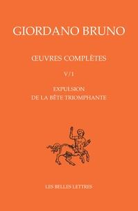Giordano Bruno - Oeuvres complètes - Tome 5, Expulsion de la bête triomphante.