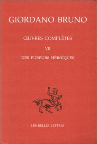 Giordano Bruno - Oeuvres complètes - Tome 7, Des fureurs héroïques.