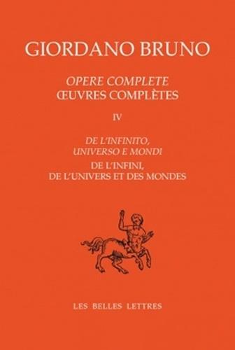 Giordano Bruno - Oeuvres complètes - Tome 4, De l'infini, de l'univers et des mondes.