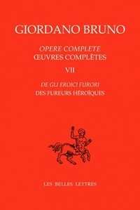 Giordano Bruno - Oeuvres complètes - Tome 7, Des fureurs héroïques Edition bilingue français-italien.