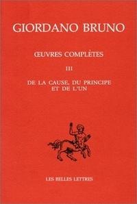 Giordano Bruno - Oeuvres italiennes - Tome 3, De la cause, du principe et de l'un.