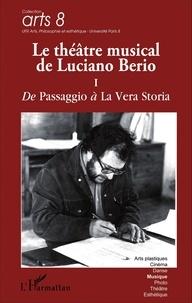 Giordano Ferrari - Le théâtre musical de Luciano Berio - Tome 1, De Passaggio à La Vera Storia.