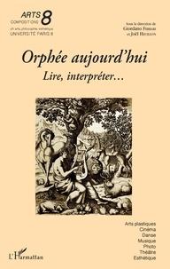 Giordano Ferrari et Joël Heuillon - Orphée aujourd'hui - Lire, interpréter....