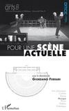 Giordano Ferrari - Pour une scène actuelle - Actes de colloque, Paris les 12 et 13 novembre 2008.