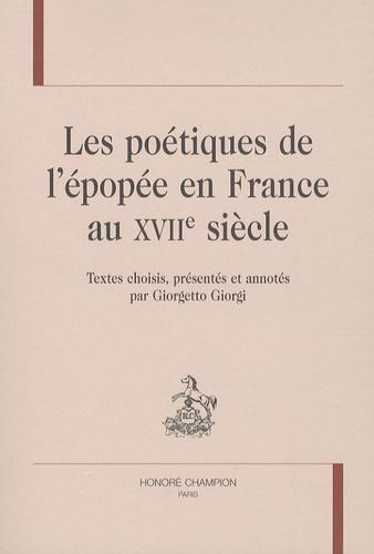 Giorgetto Giorgi - Les poétiques de l'épopée en France au XVIIe siècle.