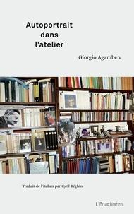 Giorgio Agamben - Autoportrait dans l'atelier.