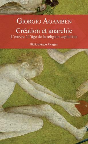 Création et anarchie. L'oeuvre à l'âge de la religion capitaliste