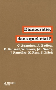 Giorgio Agamben et Alain Badiou - Démocratie, dans quel état ?.