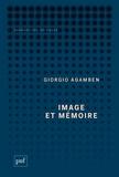Giorgio Agamben - Image et mémoire - Ecrits sur l'image, la danse et le cinéma.