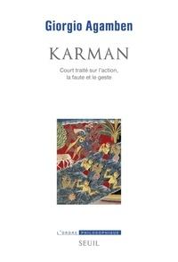 Giorgio Agamben - Karman - Court traité sur l'action, la faute et le geste.