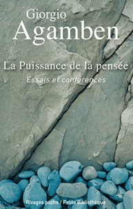Giorgio Agamben - La Puissance de la pensée - Essais et conférences.