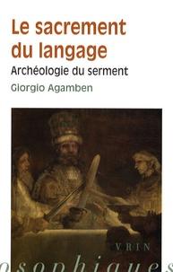 Giorgio Agamben - Le sacrement du langage - Archéologie du serment.
