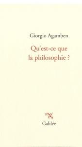 Giorgio Agamben - Qu'est-ce que la philosophie ?.