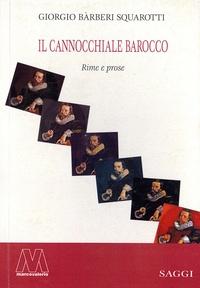 Giorgio Barberi Squarotti - Il cannocchiale barocco - Rime e prose.