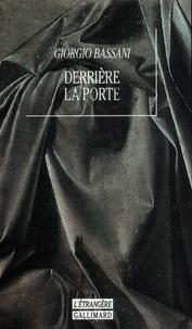 Giorgio Bassani - Derrière la porte.