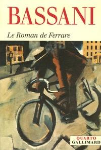 Giorgio Bassani - Le Roman de Ferrare : Dans les murs ; Les Lunettes d'or ; Le Jardin des Finzi-Contini ; Derrière la porte ; Le Héron ; L'Odeur du foin.