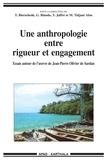 Giorgio Blundo et Mahaman Tidjani Alou - Une anthropologie entre rigueur et engagement - Essai autour de l'oeuvre de Jean-Pierre Olivier de Sardan.