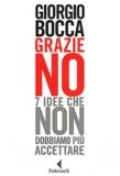 Giorgio Bocca - Grazie no - Sette idee che non dobbiamo più accettare.