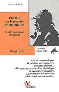 Giorgio Celli - Enquête sur le meurtre d'Umberto Eco et autres homicides minuscules.
