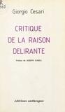Giorgio Cesari et Joseph Gabel - Critique de la raison délirante.