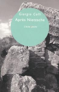 Giorgio Colli - Après Nietzsche.