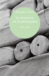 Giorgio Colli - La naissance de la philosophie.