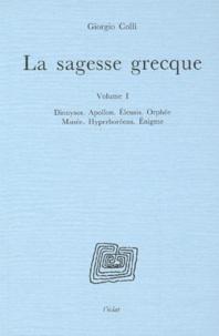 Ucareoutplacement.be La sagesse grecque - Volume 1, Dionysos, Apollon, Eleusis, Orphée, Musée, Hyperboréens, Enigme Image