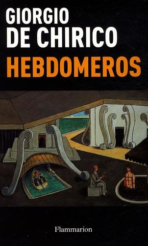 Giorgio De Chirico - Hebdomeros.