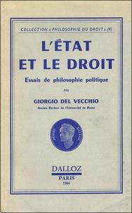 Giorgio Del Vecchio - L'état et le droit - Essai de philosophie politique.