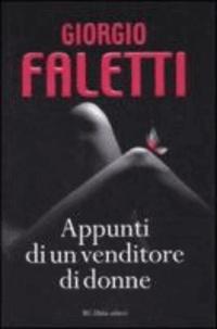 Giorgio Faletti - Appunti di un venditore di donne.
