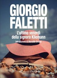 Giorgio Faletti - L'ultimo venerdi della signora Kliemann.