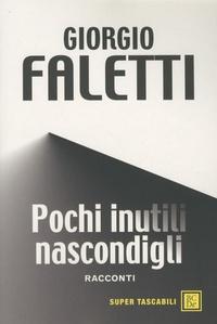 Giorgio Faletti - Pochi Inutili Nascondigli.
