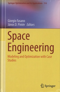 Giorgio Fasano et János D. Pintér - Space Engineering - Modeling and Optimization with Case Studies.