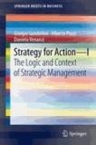 Giorgio Gandellini et Alberto Pezzi - Strategy for Action - I - The Logic and Context of Strategic Management.