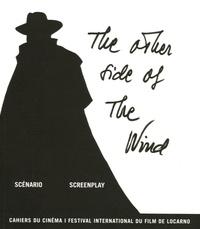 Giorgio Gosetti et Stefan Drössler - The other side of the wind - Scénario : Screenplay.