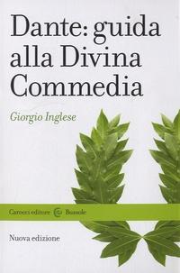Giorgio Inglese - Dante : guida alla Divina Commedia.