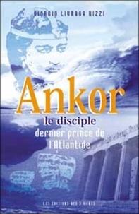 Giorgio Livraga Rizzi - Ankor le disciple, dernier prince de l'Atlantide.