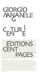 Giorgio Manganelli - Centurie - Cent petits romans fleuves.