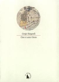 Giorgio Manganelli - Chine et autres Orients.