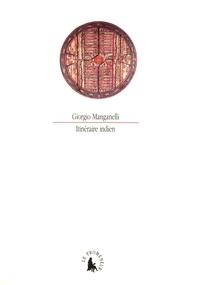 Giorgio Manganelli - Itinéraire indien.