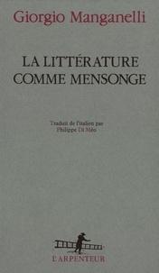 Giorgio Manganelli - La litterature comme mensonge.